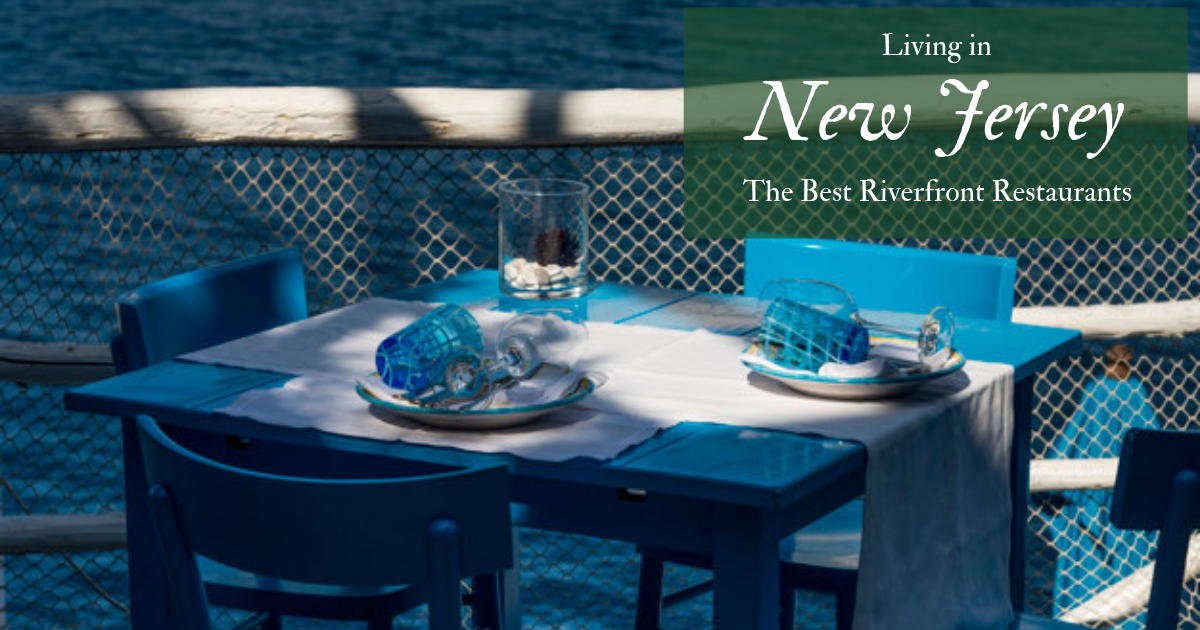 Living in New Jersey: The Best Riverfront Restaurants | Move It Cube It