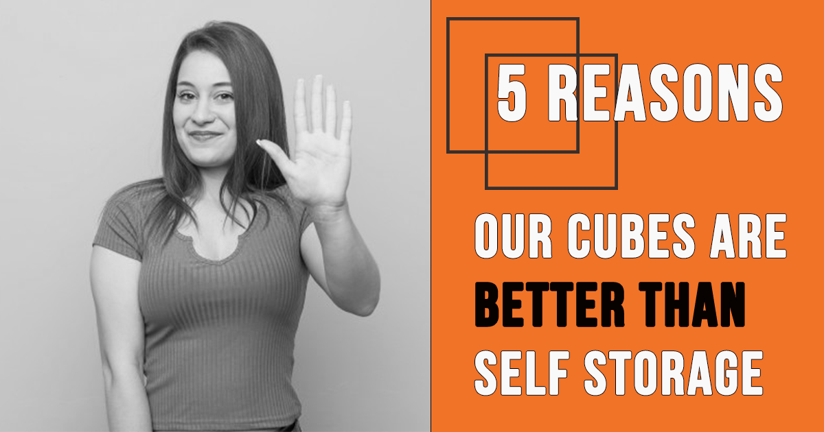 5 Reasons Our Cubes are More Convenient Than Self Storage | Move It Cube It
